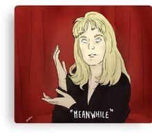 """Laura Palmer """"Meanwhile"""" Canvas Print"""