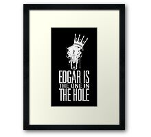 Edgar Is The One In The Hole - White Framed Print