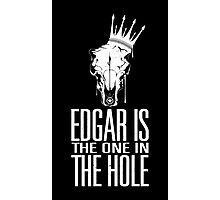 Edgar Is The One In The Hole - White Photographic Print