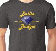 Ballin on a budget Unisex T-Shirt