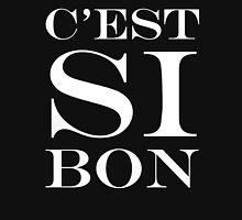Si Bon!  So Good French Expression Unisex T-Shirt
