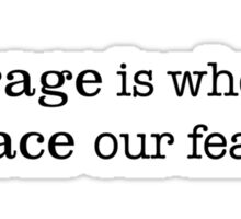 courage is when we face our fear Sticker