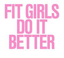 Fit Girls do it Better  by RexLambo