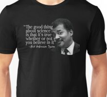 The good thing about science Unisex T-Shirt