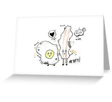 BFF eggs and bacon  Greeting Card