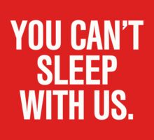 You can't sleep with us Kids Clothes