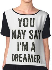 You May Say I'm A Dreamer Chiffon Top