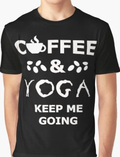 coffee and yoga keep me going Graphic T-Shirt