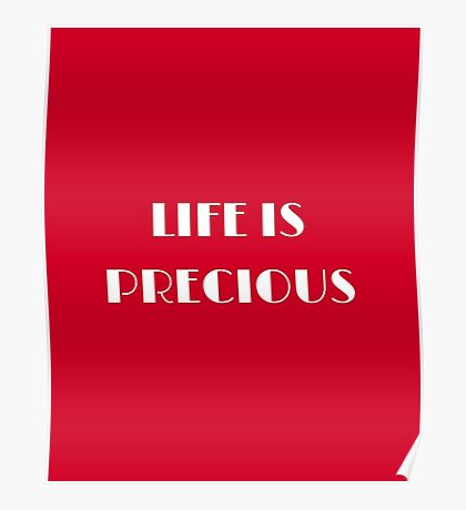 Life is Precious Poster