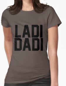 Ladi Dadi - Black Womens Fitted T-Shirt