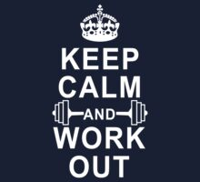 Keep Calm And Workout by onyxdesigns