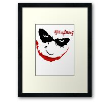 WHY SO SERIOUS? 2 Framed Print
