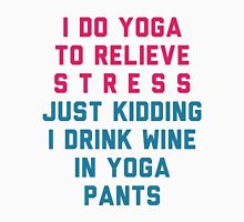I Do Yoga To Relieve Stress. Just Kidding! Tank Top