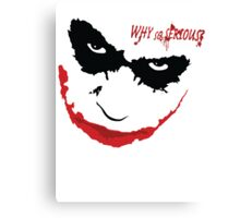 Why so serious? STROKE Canvas Print