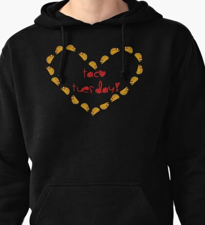 Taco Tuesdays!  Pullover Hoodie
