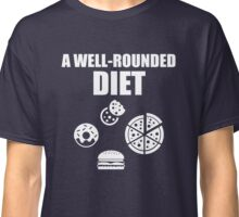 A Well-Rounded Diet Classic T-Shirt