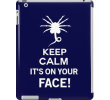 Keep Calm it's on your face! - Alien Inspired iPad Case/Skin