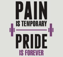 Pain Is Temporary by onyxdesigns