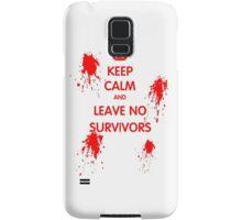 Keep Calm And Leave No Survivors Samsung Galaxy Case/Skin
