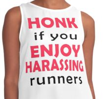 Honk if you enjoy harassing runners Contrast Tank