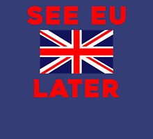 See EU Later, Funny British Vote Brexit Quote Flag T-shirt Unisex T-Shirt