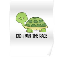 did i win the race, funny Animal Poster