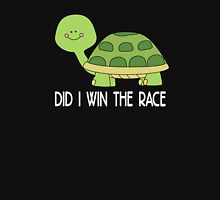 did i win the race Unisex T-Shirt