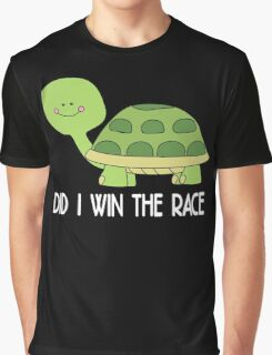 did i win the race Graphic T-Shirt