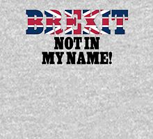 Voted British Stay In EU, Brexit - Not in my name T-Shirt Unisex T-Shirt
