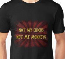 Not My Circus Unisex T-Shirt