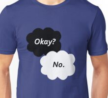 The Fault in Our Stars - Okay? No. Unisex T-Shirt