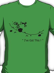 "Cycling Crash, Mountain Bike "" I've Got This ! "" Cartoon T-Shirt"