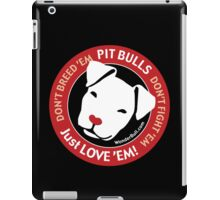 Pit Bulls: Just Love 'em! iPad Case/Skin