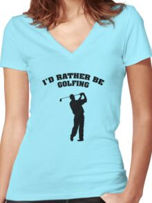 I'd Rather Be Golfing Women's Fitted V-Neck T-Shirt