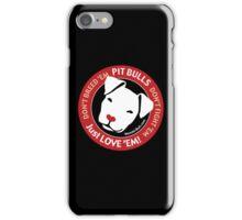 Pit Bulls: Just Love 'em! iPhone Case/Skin
