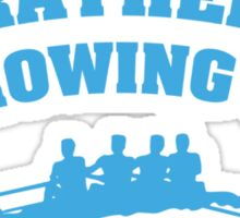 I'd Rather Be Rowing Sticker