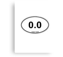 0.0 I Don't Run Funny Shirt Sticker Poster Card Smart Phone Case Canvas Print