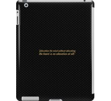 """Education the mind... """"Aristotle"""" Inspirational Quote iPad Case/Skin"""
