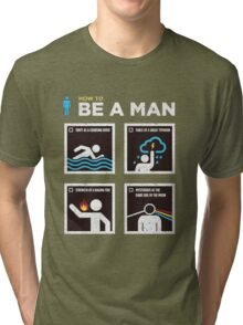 be a man Tri-blend T-Shirt