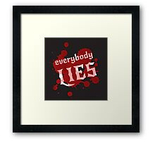 Everybody lies. Bloodstains and white lettering on a black background. Vector. Framed Print
