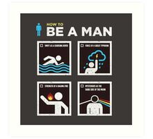 How to Be a Man Art Print