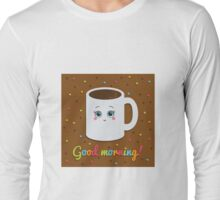 Good morning illustration with coffee. Long Sleeve T-Shirt