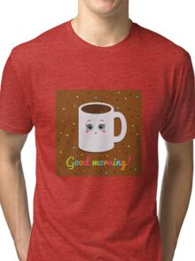 Good morning illustration with coffee. Tri-blend T-Shirt