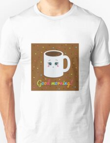 Good morning illustration with coffee. Unisex T-Shirt