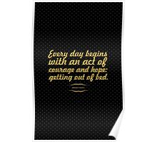 "Every day begins... ""Mason Cooley"" Inspirational Quote Poster"