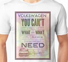 Get what you need Unisex T-Shirt