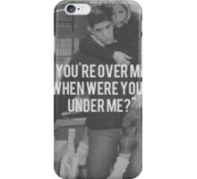 """""""You're over me?"""" iPhone Case/Skin"""