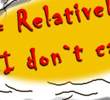 Relatively I don`t care Sticker