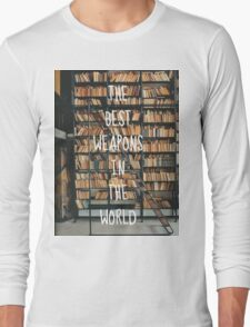 The best weapons in the world Long Sleeve T-Shirt