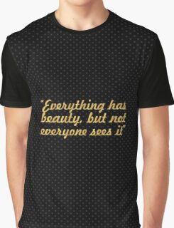 """Everything has... """"Confucius"""" Inspirational Quote Graphic T-Shirt"""